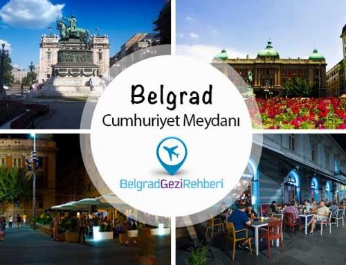 Belgrad Cumhuriyet Meydanı (Trg Republike)