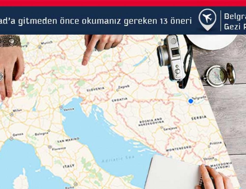 Sırbistan, Belgrad'a Gitmeden önce bunlara dikkat!
