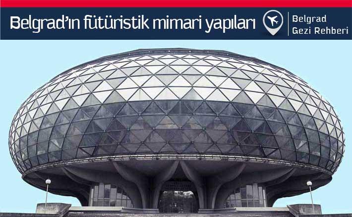 Belgrad'ın fütüristik brutalist mimari yapıları