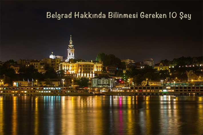 Belgrad Hakkinda 10 sey