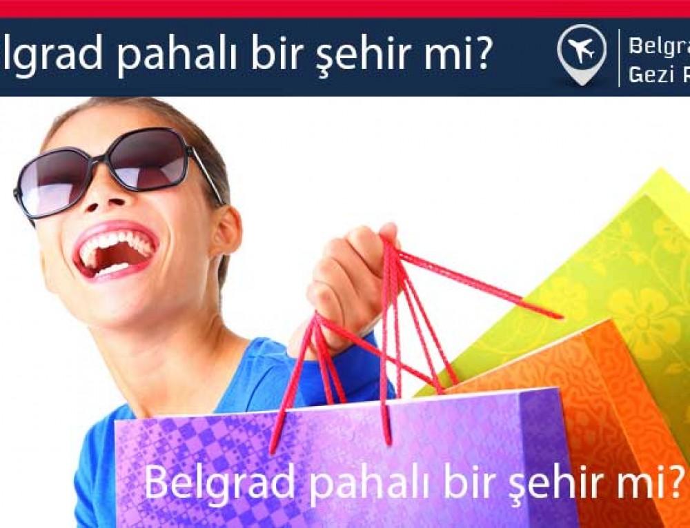 Belgrad'da Hayat Pahalı Mı?