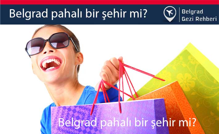Belgrad Pahalı Mı