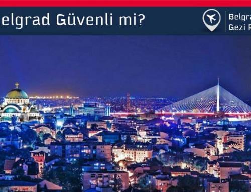 Belgrad Gezmek İçin Güvenli mi?