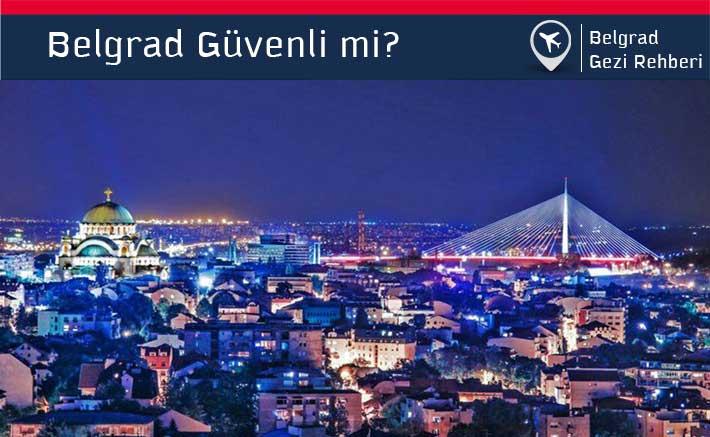 Sırbistan Belgrad Güvenli mi?