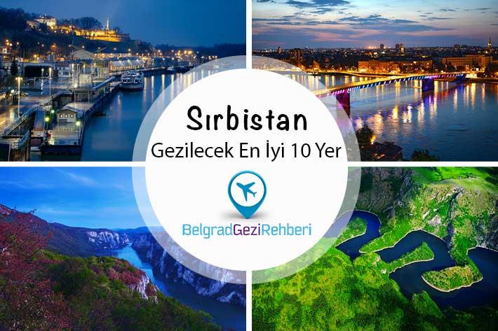 Sırbistan'da gezilecek 10 yer